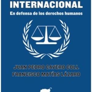 La Corte Penal Internacional: En defensa de los Derechos Humanos